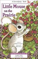 Little Mouse On the Prairie (Serendipity Books) 0517374080 Book Cover