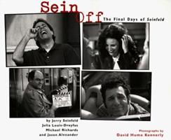 """Sein Off: The Final Days of """"Seinfeld"""" 0060953284 Book Cover"""