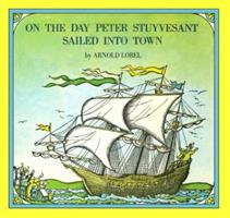 On the Day Peter Stuyvesant Sailed into Town 0064431444 Book Cover