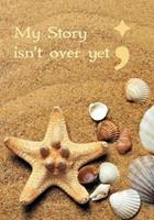 My Story Isn't Over Yet - A Journal - Semicolon; 1535084839 Book Cover