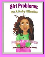 Girl Problems: It's a Hairy Situation 0692102558 Book Cover