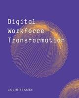 Digital Workforce Transformation 1388237784 Book Cover