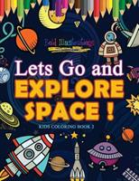Lets Go and Explore Space ! Kids Coloring Book 2 164193994X Book Cover