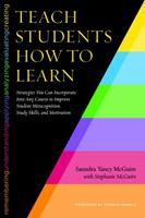 Teach Students How to Learn: Strategies You Can Incorporate Into Any Course to Improve Student Metacognition, Study Skills, and Motivation 162036316X Book Cover