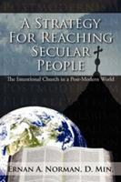 A Strategy for Reaching Secular People: The Intentional Church in a Post-Modern World 1434305775 Book Cover
