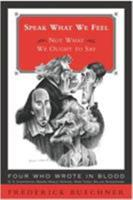 Speak What We Feel: Not What We Ought to Say (Buechner, Frederick) 006251752X Book Cover