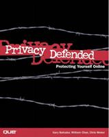 Privacy Defended: Protecting Yourself Online 078972605X Book Cover