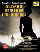 Evil Empire of the Ets and the Ultra-Terrestrials: Conspiracy Reader Presents 1606111159 Book Cover