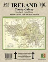 County Galway Ireland, Genealogy and Family History Notes from the Irish Archives: A Research Aid from the Irish Families Project 0940134829 Book Cover