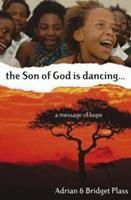 The Son of God Is Dancing: A Message of Hope 1850786070 Book Cover