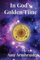 In God's Golden Time 1494405296 Book Cover