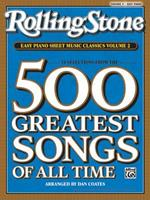 Rolling Stone Magazine Sheet Music Classics, Volume 2: 34 Selections from the 500 Greatest Songs of All Time (Easy Piano) (Rolling Stone, Easy Piano Sheet Music Classics) 0739052373 Book Cover