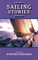 The Best Sailing Stories Ever Told 1616082194 Book Cover
