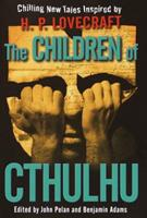 The Children of Cthulhu: Chilling New Tales Inspired by H.P. Lovecraft 0345449266 Book Cover