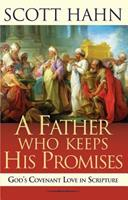 A Father Who Keeps His Promises: God's Covenant Love in Scripture 0892838299 Book Cover