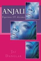 Anjali: Equinox of Dreams 1542788404 Book Cover