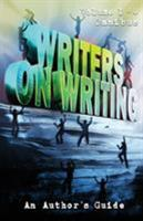 Writers on Writing Volume 1 - 4 Omnibus: An Author's Guide 1684187591 Book Cover