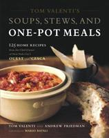 Tom Valenti's Soups, Stews, and One-Pot Meals: 125 Home Recipes from the Chef-Owner of New York City's Ouest and 'Cesca 0743243757 Book Cover