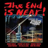 The End is Near!: Visions of Apocalpse, Millennium, and Utopia 0966427262 Book Cover
