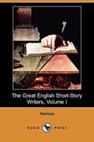 The Great English Short-Story Writers, Volume I 1406559245 Book Cover