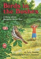 Birds in the Bushes: A Story About Margaret Morse Nice (Creative Minds Biographies) 1575050064 Book Cover