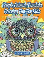 Simple Animal Mandala Coloring Fun for Kids: Calming Coloring Books for Children 1683210174 Book Cover