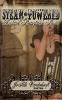 Steam-Powered 2: More Lesbian Steampunk Stories 1610405439 Book Cover