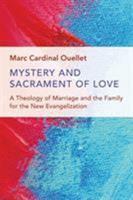 Mystery and Sacrament of Love: A Theology of Marriage and the Family for the New Evangelization 0802873340 Book Cover