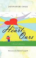 From His Heart to Ours: A Poem Collection 1477238360 Book Cover