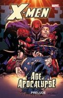X-Men: Age of Apocalypse Prelude 0785155082 Book Cover