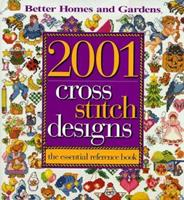 """2001 Cross Stitch Designs: The Essential Reference Book (""""Better Homes & Gardens"""")"""