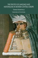 The Politics of Language and Nationalism in Central Europe: 19th and 20th Centuries 1349361968 Book Cover
