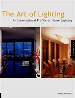 The Art of Lighting: An International Profile of Home Lighting (Art of Lighting) 1564963977 Book Cover
