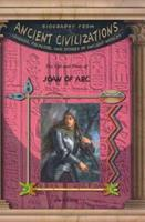 The Life & Times Of Joan Of Arc (Biography from Ancient Civilizations) (Biography from Ancient Civilizations) 1584153458 Book Cover