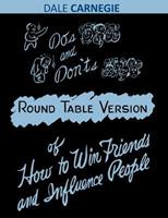 Do's and Don'ts of How to Win Friends and Influence People: Round Table Version 1607964899 Book Cover