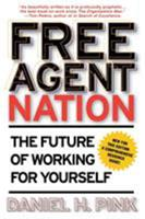 Free Agent Nation: The Future of Working for Yourself 0446525235 Book Cover