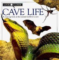 Look Closer: Cave Life 1564582124 Book Cover