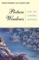 Picture Windows: How the Suburbs Happened 0465070450 Book Cover
