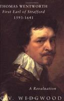 Phoenix: Thomas Wentworth: First Earl of Strafford 1593-1641: A Revaluation 1842120816 Book Cover