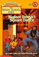 Bigfoot Doesn't Square Dance (Adventures of the Bailey School Kids) 0590849050 Book Cover