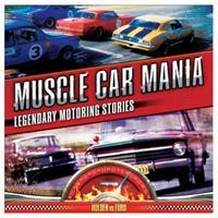Muscle Car Mania: 100 Legendary Australian Motoring Stories 1921878657 Book Cover