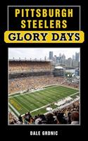 Pittsburgh Steelers Glory Days 1596702338 Book Cover