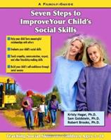 Seven Steps to improve your childs Social Skills: A Family Guide (Seven Steps Family Guides series) 1886941602 Book Cover