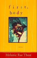 First, Body: Stories 0805055401 Book Cover