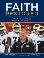 Faith Restored: The Resurgence of Notre Dame Football 1600788610 Book Cover