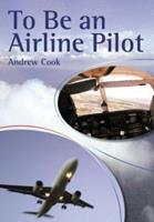 To Be an Airline Pilot (To Be a) 1861268653 Book Cover
