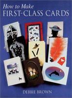 How to Make First Class Cards 186108210X Book Cover