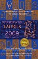 Taurus (Super Horoscopes 2009) 0425219984 Book Cover
