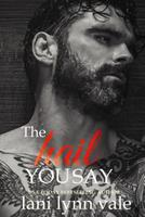 The Hail You Say (The Hail Raisers) 1981981969 Book Cover