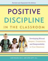 Positive Discipline in the Classroom: Developing Mutual Respect, Cooperation, and Responsibility in Your Classroom 0761524215 Book Cover